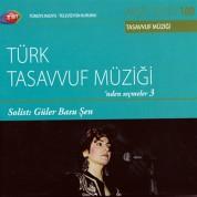 Güler Basu Şen: TRT Arşiv Serisi 100 - Türk Tasavvuf Müziği'nden Seçmeler 3 - CD