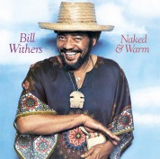 Bill Withers: Naked & Warm - Plak