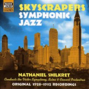 Shilkret, Nathaniel: Skyscrapers Symphonic Jazz (1928-1932) - CD