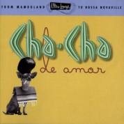 Çeşitli Sanatçılar: Cha-Cha De Amor - From Mamboland to Bossa Novaville - CD