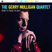 Gerry Mulligan: What Is There to Say? - Plak