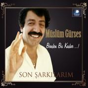 Müslüm Gürses: Benden Bu Kadar / Son Şarkılarım - CD