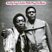 Buddy Guy, Junior Wells: Buddy Guy & Junior Wells: Play The Blues - Plak