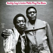 Buddy Guy, Junior Wells: Buddy Guy & Junior Wells: Play The Blues - Plak