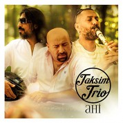 Taksim Trio: Ahi - CD