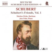 Markus Eiche: Schubert: Lied Edition  9 - Friends, Vol.  1 - CD