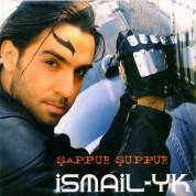İsmail Yk: Şappur Şuppur - CD