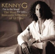 Kenny G: I'm In The Mood For Love..The Most Romantic Melodies... - CD