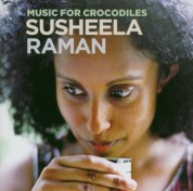 Sushela Raman: Music For Crocodiles - CD