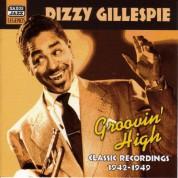 Gillespie, Dizzy: Groovin' High (1942-1949) - CD