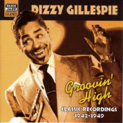 Gillespie, Dizzy: Groovin' High (1942-1949) - CD
