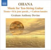 Graham Anthony Devine: Ohana, M.: Guitar Music  - Tiento / Si Le Jour Parait… / Cadran Lunaire - CD