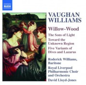 Vaughan Williams: Willow-Wood / the Sons of Light / Toward the Unknown Region - CD