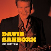 David Sanborn: Only Everything - CD