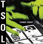 T.S.O.L.: Change Today? - Plak