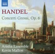 Aradia Ensemble, Kevin Mallon: Handel: Concerti Grossi, Op. 6, Nos. 1-12 - CD