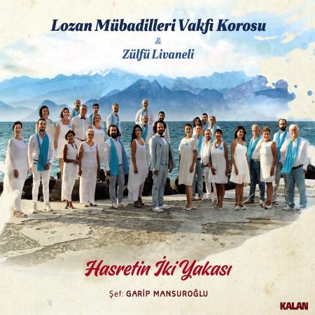 Lozan Mübadilleri Vakfı Korosu, Zülfü Livaneli: Hasretin İki Yakası - CD