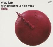 Vijay Iyer, Prasanna, Nitin Mitta: Tirtha - CD