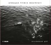 Ercüment Gül: Olmayan Filmin Müzikleri - CD