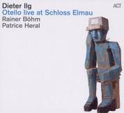 Dieter Ilg: Otello live at Schloss Elmau - CD