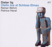 Dieter Ilg: Otello live at Schloss Elmau - CD