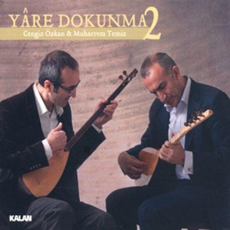 Cengiz Özkan, Muharrem Temiz: Yare Dokunma 2 - CD
