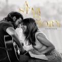 Lady Gaga, Bradley Cooper: A Star Is Born (Soundtrack) - Plak