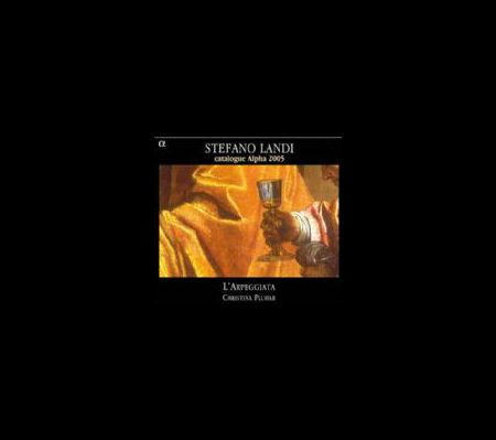 Christina Pluhar, L'Arpeggiata: Stefano Landi - Catalogue Alpha 2005 - CD