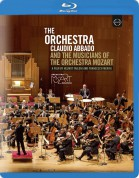 Orchestra Mozart, Claudio Abbado: The Orchestra - Claudio Abbado and the Musicians of the Orchestra Mozart - BluRay