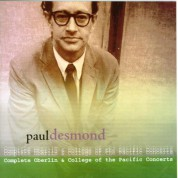 Paul Desmond: Complete Oberlin & College of the Pacific Concerts - CD