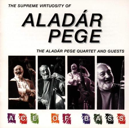 Aladar Pege: Ace Of Bass - CD