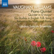 London Soloists Ensemble: Vaughan Williams: Piano Quintet, Quintet in D Major, & 6 Studies in English Folk Song - CD