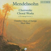 Chamber Choir Of Europe, Nicol Matt: Mendelssohn: Complete Choral Works - CD
