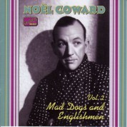 Coward, Noel: Mad Dogs and Englishmen (1932-1936) - CD