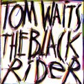 Tom Waits: The Black Rider - Plak