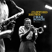 Clifford Brown, Max Roach: Clifford Brown & Max Roach  (Deluxe Gatefold Edition. Photographs By William Claxton) - Plak