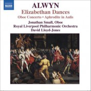 David Lloyd-Jones: Alwyn, W.: Concerto for Oboe, Harp and Strings / Elizabethan Dances / The Innumerable Dance - CD