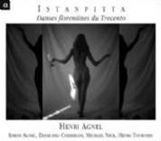 Henri Agnel: Istanpitta - Danses florentines du Trecento - CD