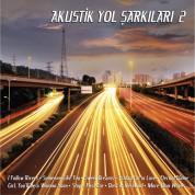 Çeşitli Sanatçılar: Akustik Yol Şarkıları 2 - CD