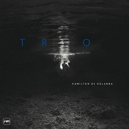 Hamilton de Holanda: Trio - Plak