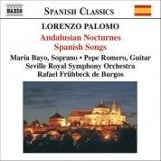 Palomo: Andalusian Nocturnes (Nocturnos De Andalucia) / Spanish Songs (Canciones Espanolas) - CD