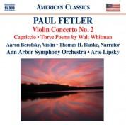 Arie Lipsky: Fetler, P.: Violin Concerto No. 2 / Capriccio / 3 Poems by Walt Whitman - CD