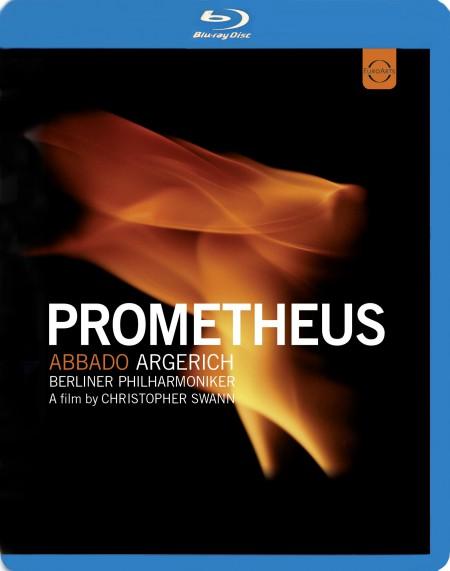 Martha Argerich, Berliner Philharmoniker, Claudio Abbado: Prometheus - Musical Variations on a Myth - BluRay