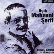 Aşık Mahzuni Şerif: Dumanlı Dumanlı Oy Bizim Eller - CD