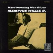 Memphis Willie B.: Hardworking Man Blues - CD