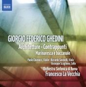 Francesco La Vecchia: Ghedini: Architetture - Contrappunti - Marinaresca e baccanale - CD
