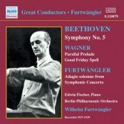 Edwin Fischer: Beethoven: Symphony No. 5 / Wagner: Parsifal Prelude (Furtwangler) (1937-1939) - CD