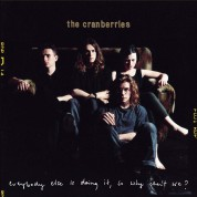 The Cranberries: Everybody Else Is Doing It, So Why Can't We ? - Plak