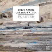 Eddie Gomez, Cesarius Alvim: Forever - CD