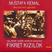 Fikret Kızılok: Mustafa Kemal - Devrimcinin Güncesi - CD